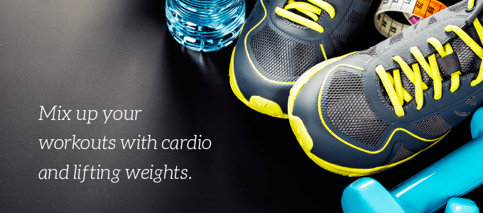 Mix up your workouts.