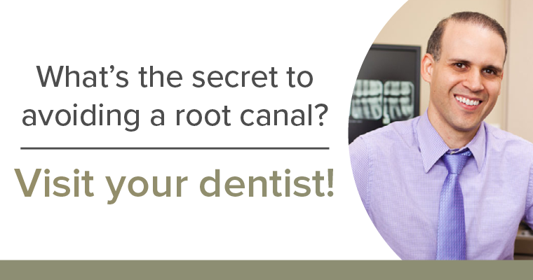 What's the secret of avoiding a root canal? Visit your dentist!