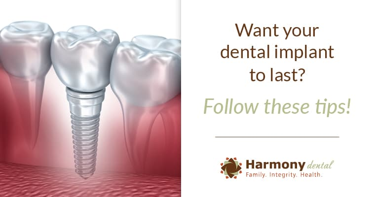 "A graphic of a dental implant in the gums with text ""Want your dental implant to last? Follow these tips!"""